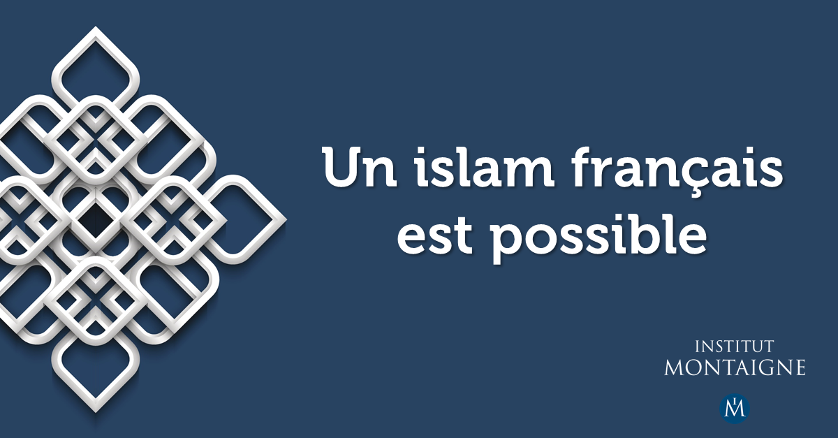 un islam fran u00e7ais est possible