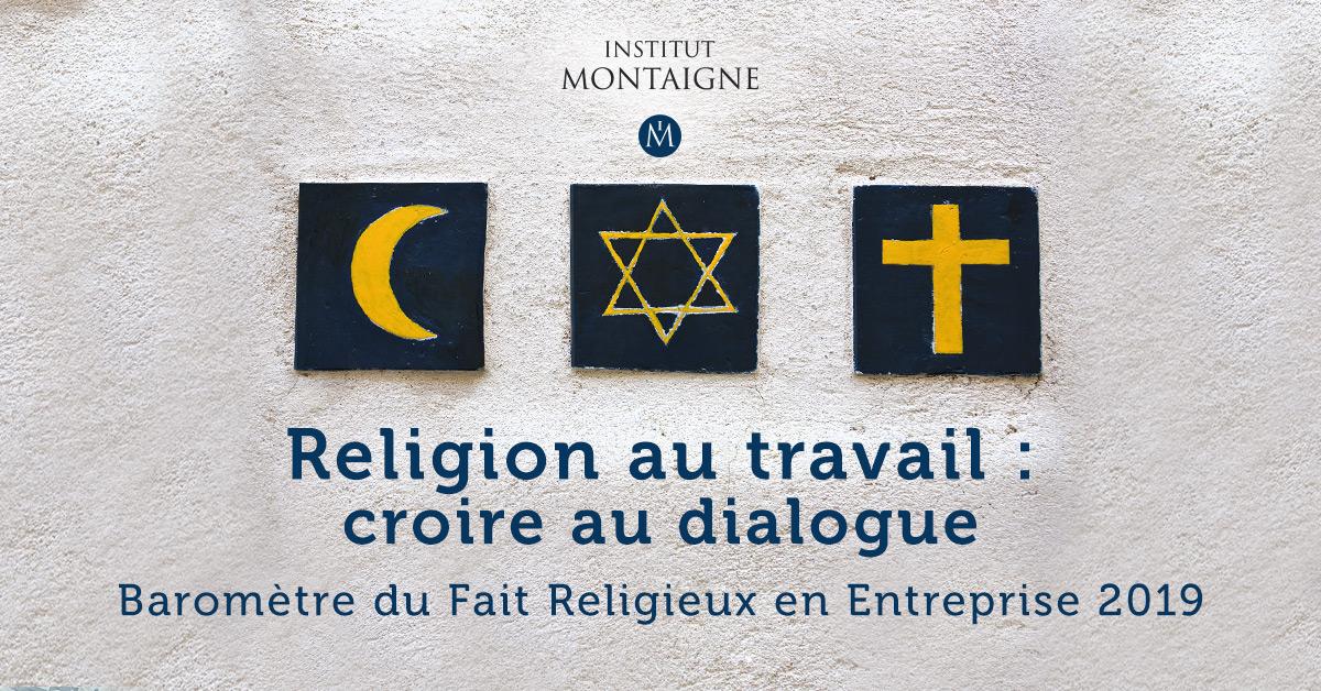 Religion au travail : croire au dialogue. Baromètre du Fait religieux en Entreprise 2019